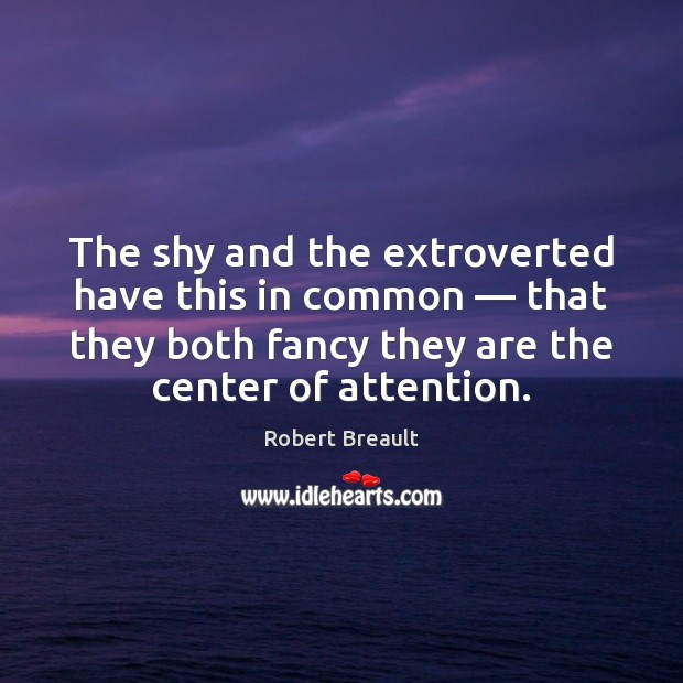 Image, The shy and the extroverted have this in common — that they both