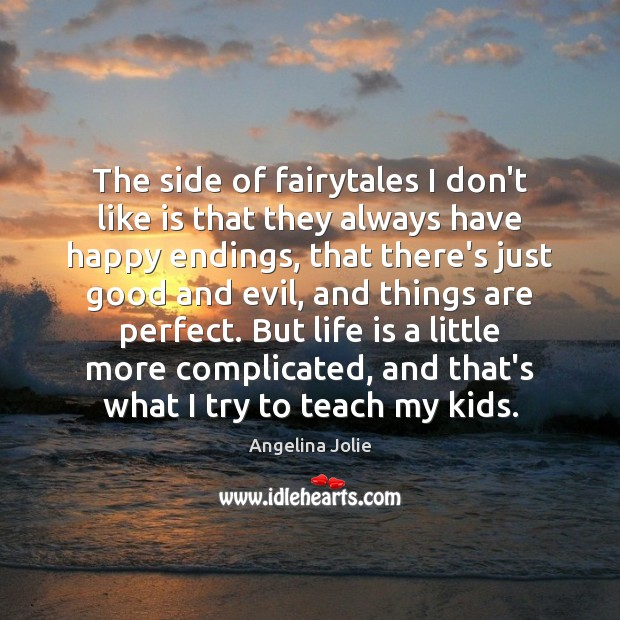 The side of fairytales I don't like is that they always have Image