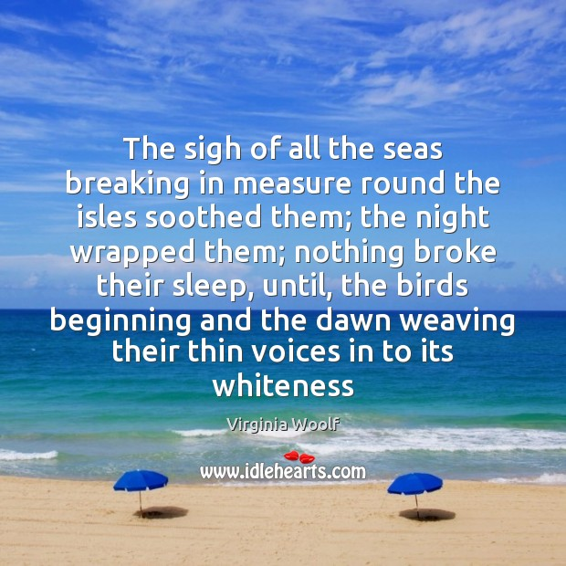 Image, The sigh of all the seas breaking in measure round the isles