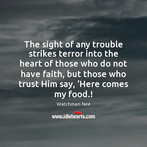 The sight of any trouble strikes terror into the heart of those Image