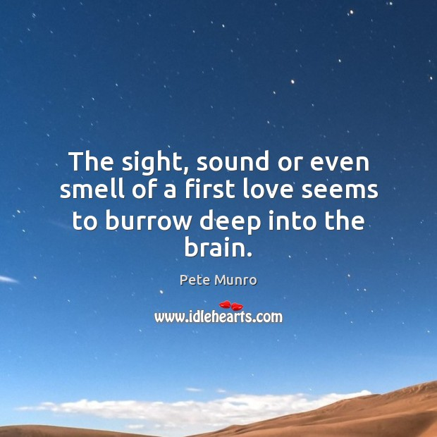 The sight, sound or even smell of a first love seems to burrow deep into the brain. Image