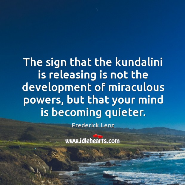 The sign that the kundalini is releasing is not the development of Image