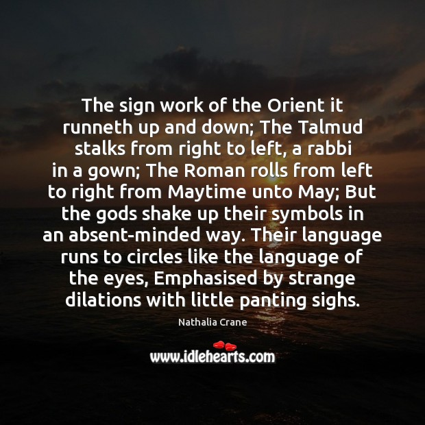 Image, The sign work of the Orient it runneth up and down; The