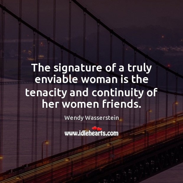 The signature of a truly enviable woman is the tenacity and continuity Image