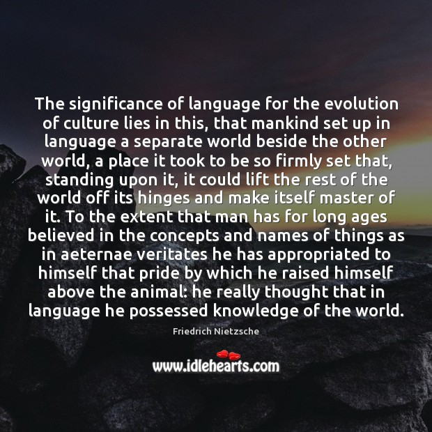 Image, The significance of language for the evolution of culture lies in this,
