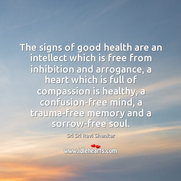 The signs of good health are an intellect which is free from Image
