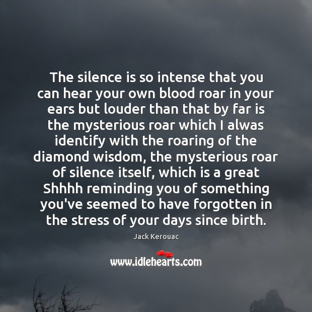 The silence is so intense that you can hear your own blood Image