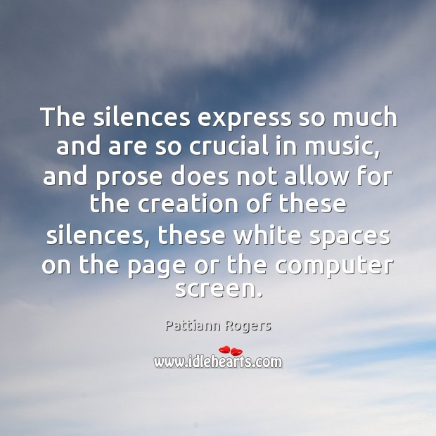 The silences express so much and are so crucial in music, and Image