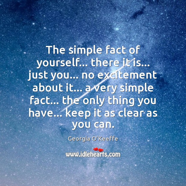 The simple fact of yourself… there it is… just you… no excitement Image