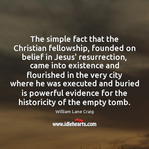 The simple fact that the Christian fellowship, founded on belief in Jesus' Image