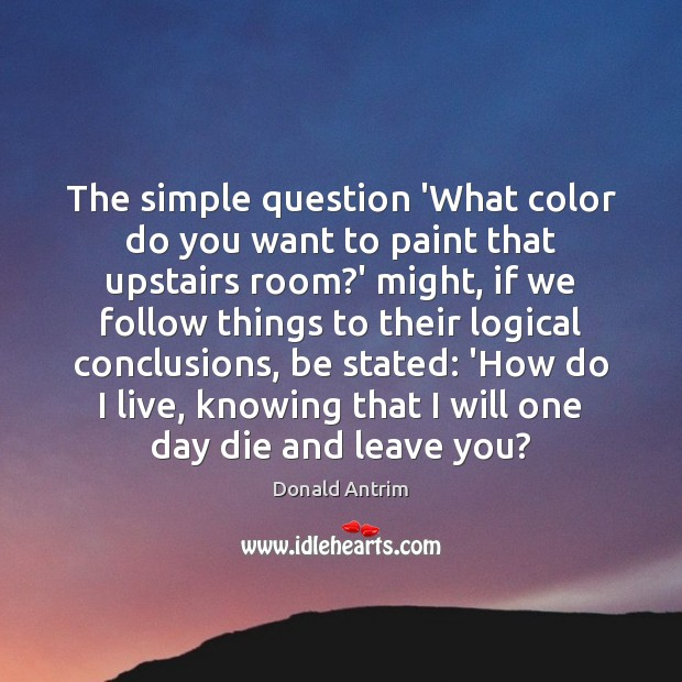 Image, The simple question 'What color do you want to paint that upstairs