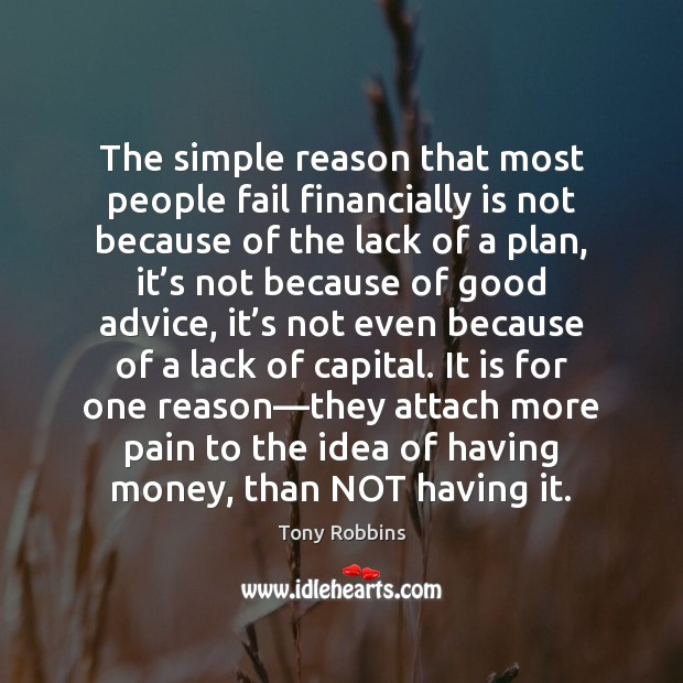 The simple reason that most people fail financially is not because of Image