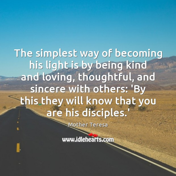 Image, The simplest way of becoming his light is by being kind and