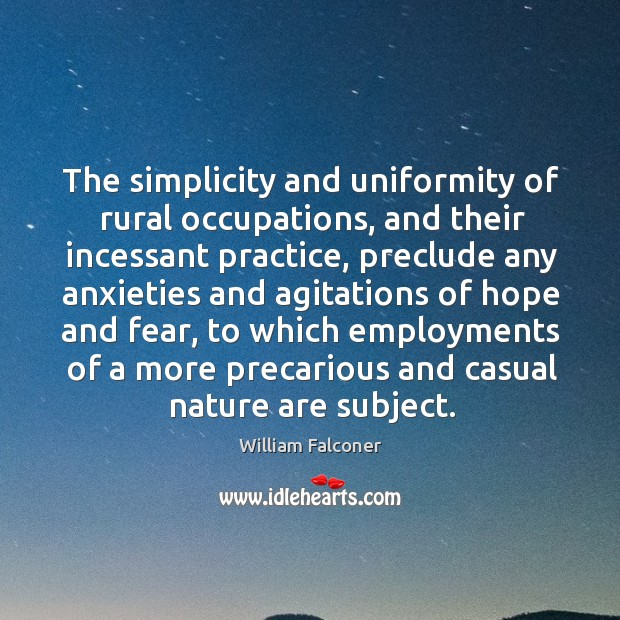 The simplicity and uniformity of rural occupations, and their incessant practice Image