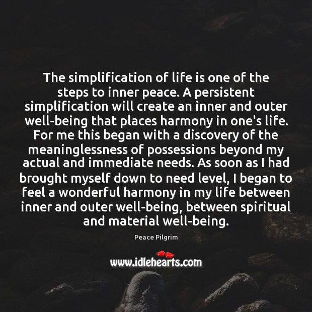 Image, The simplification of life is one of the steps to inner peace.