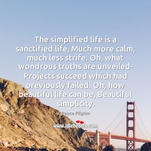 The simplified life is a sanctified life, Much more calm, much less Image