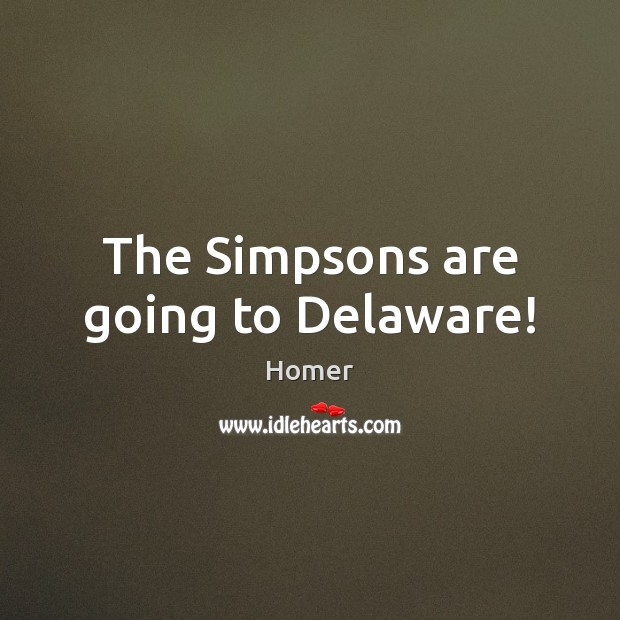 The Simpsons are going to Delaware! Image
