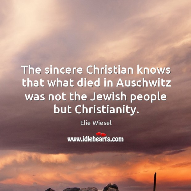 The sincere Christian knows that what died in Auschwitz was not the Image