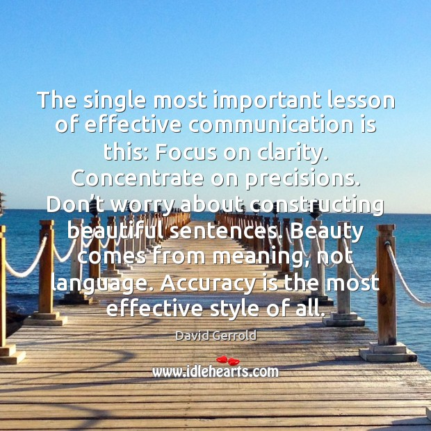 The single most important lesson of effective communication is this: Focus on David Gerrold Picture Quote
