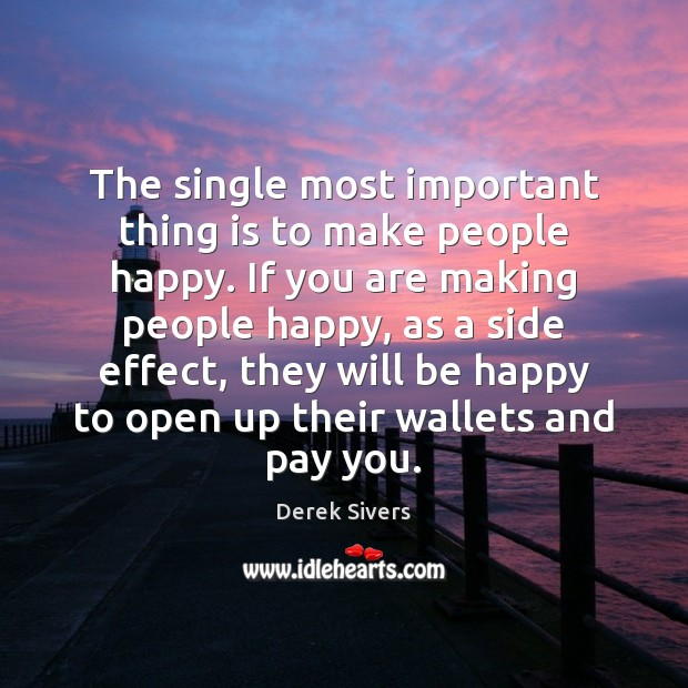 Image, The single most important thing is to make people happy. If you