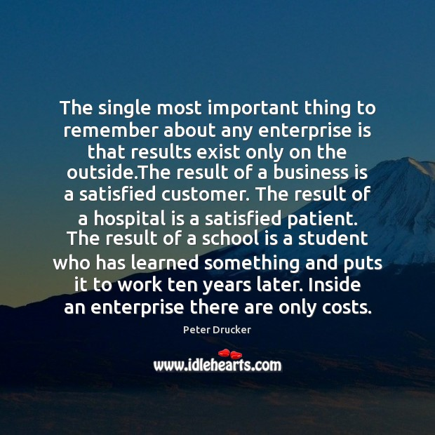The single most important thing to remember about any enterprise is that Image