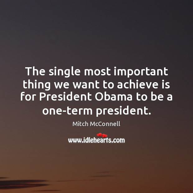 Image, The single most important thing we want to achieve is for President