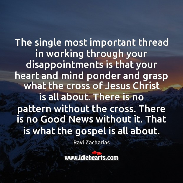 Image, The single most important thread in working through your disappointments is that