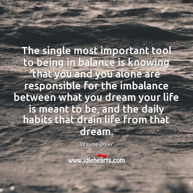 Image, The single most important tool to being in balance is knowing that
