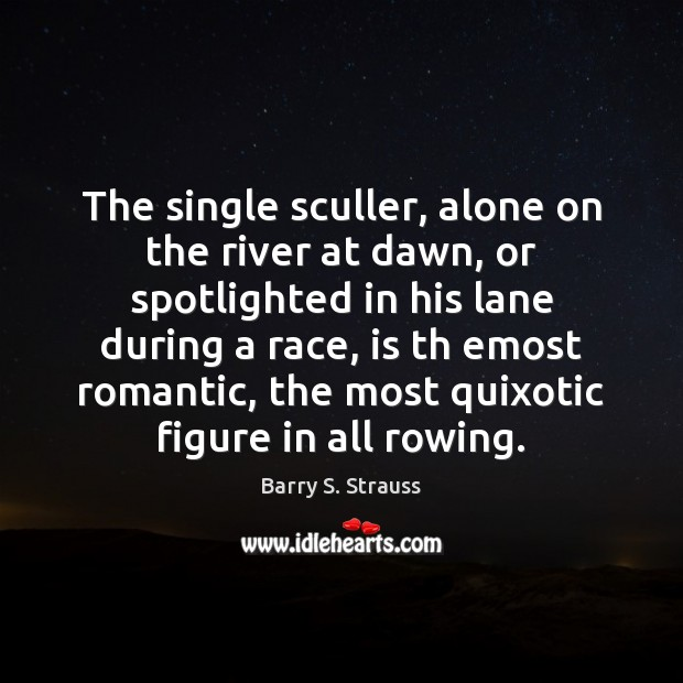 Image, The single sculler, alone on the river at dawn, or spotlighted in
