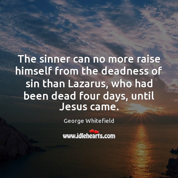 The sinner can no more raise himself from the deadness of sin Image
