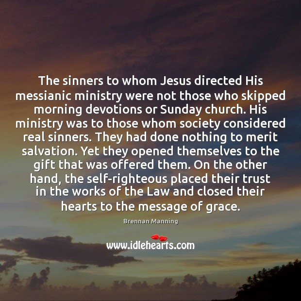 Image, The sinners to whom Jesus directed His messianic ministry were not those