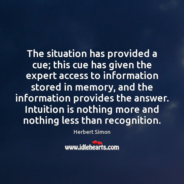 The situation has provided a cue; this cue has given the expert Access Quotes Image