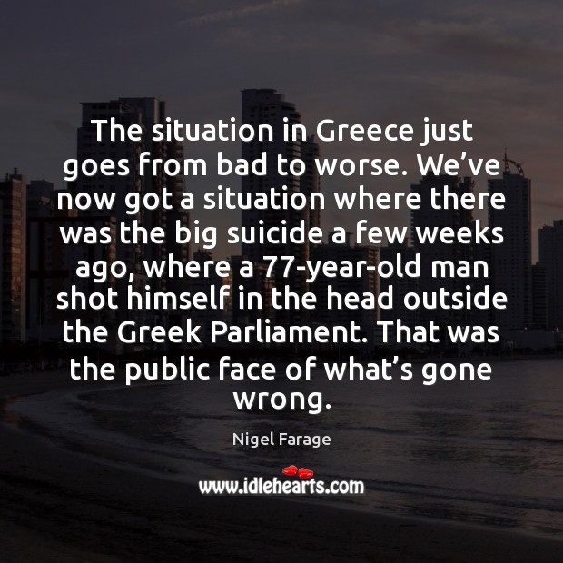 The situation in Greece just goes from bad to worse. We've Image