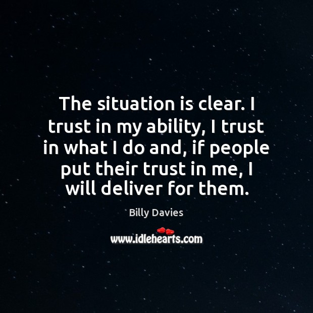 Image, The situation is clear. I trust in my ability, I trust in