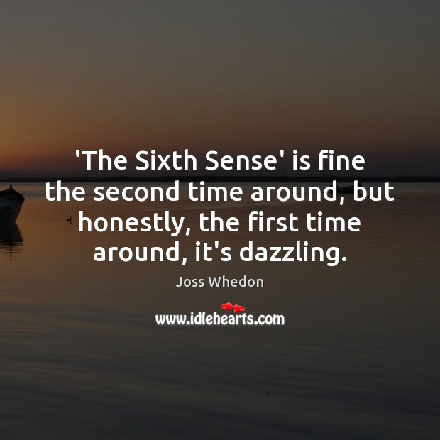 Image, 'The Sixth Sense' is fine the second time around, but honestly, the