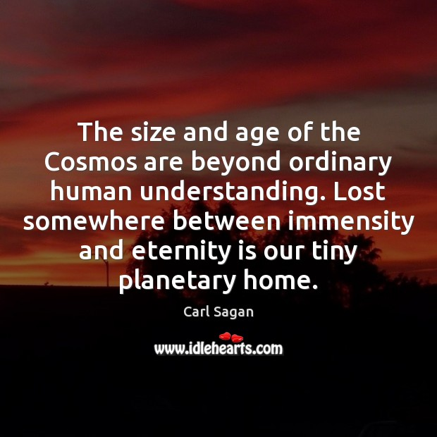 Image, The size and age of the Cosmos are beyond ordinary human understanding.