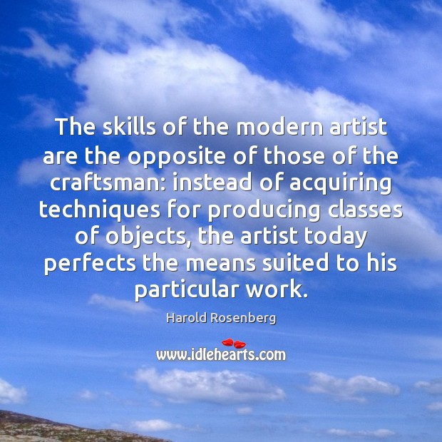 The skills of the modern artist are the opposite of those of Image