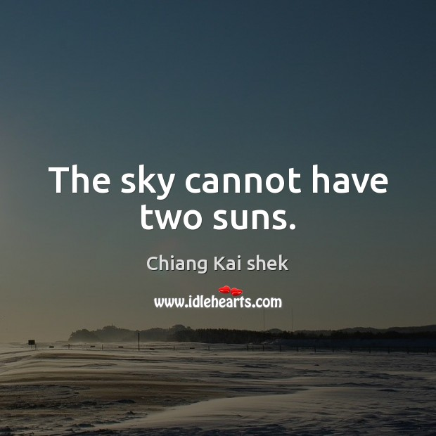 The sky cannot have two suns. Image