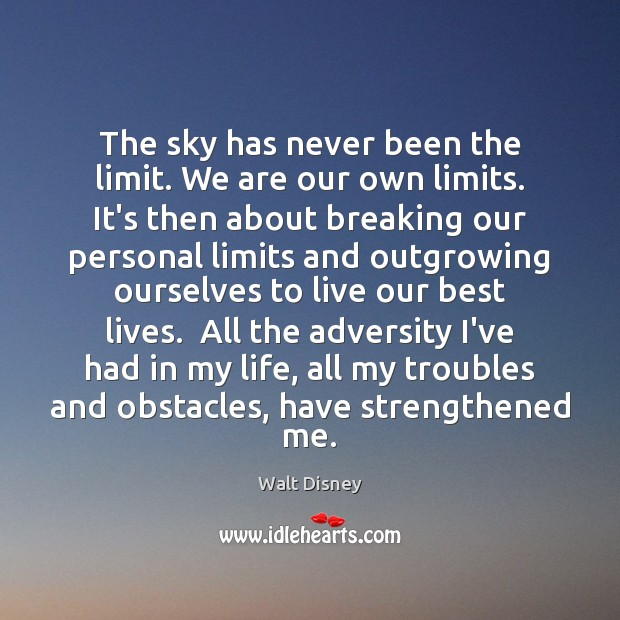 The sky has never been the limit. We are our own limits. Image
