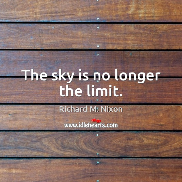 Image, The sky is no longer the limit.