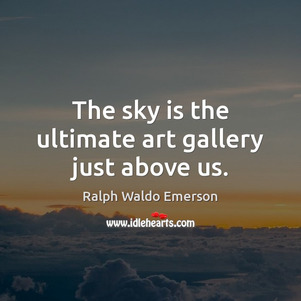 The sky is the ultimate art gallery just above us. Image