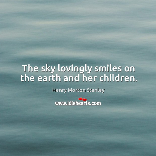 The sky lovingly smiles on the earth and her children. Image