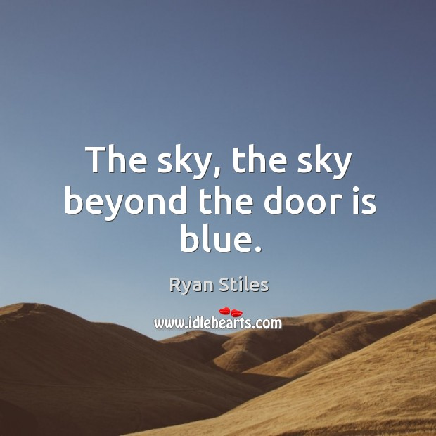 Image, The sky, the sky beyond the door is blue.