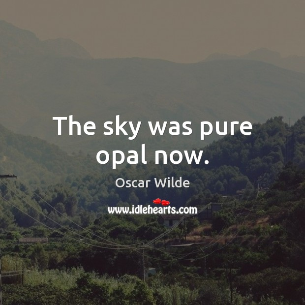 Image, The sky was pure opal now.