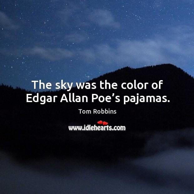 The sky was the color of edgar allan poe's pajamas. Image