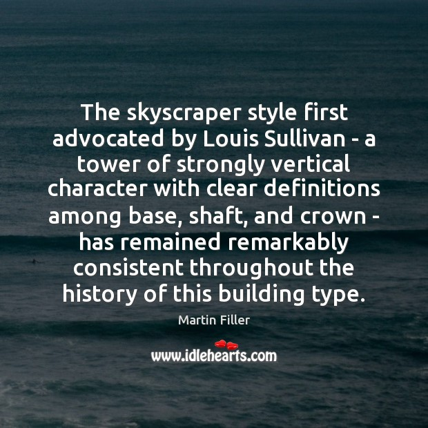 The skyscraper style first advocated by Louis Sullivan – a tower of Image