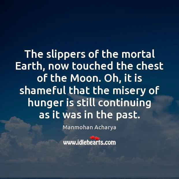 The slippers of the mortal Earth, now touched the chest of the Hunger Quotes Image