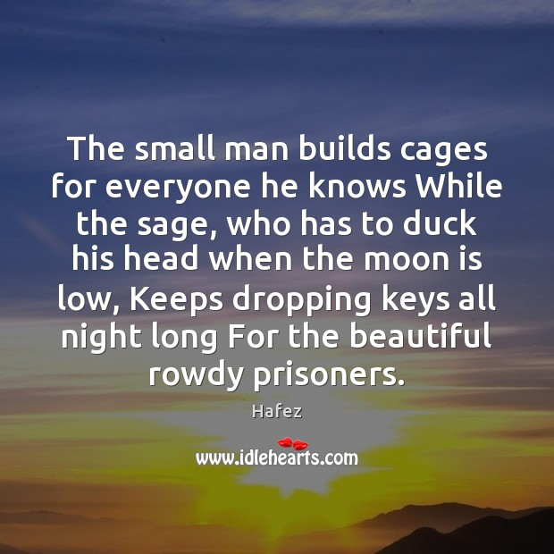 The small man builds cages for everyone he knows While the sage, Image