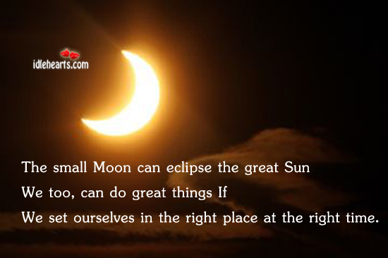 The small moon can eclipse the great Image