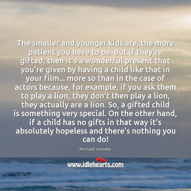Image, The smaller and younger kids are, the more patient you have to